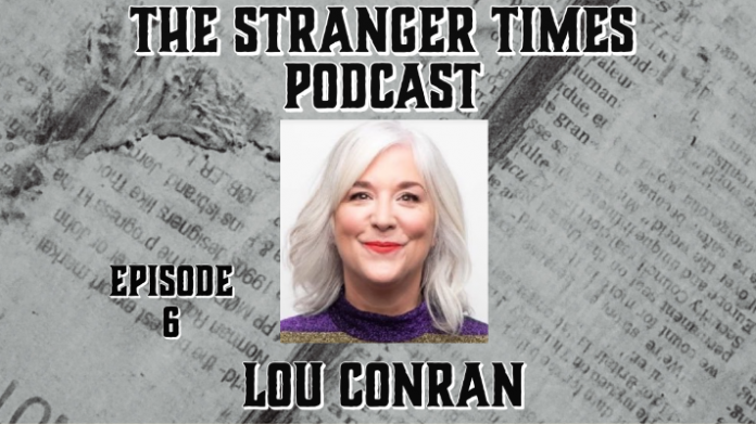 The Stranger Times Podcast cover featuring Lou Conran