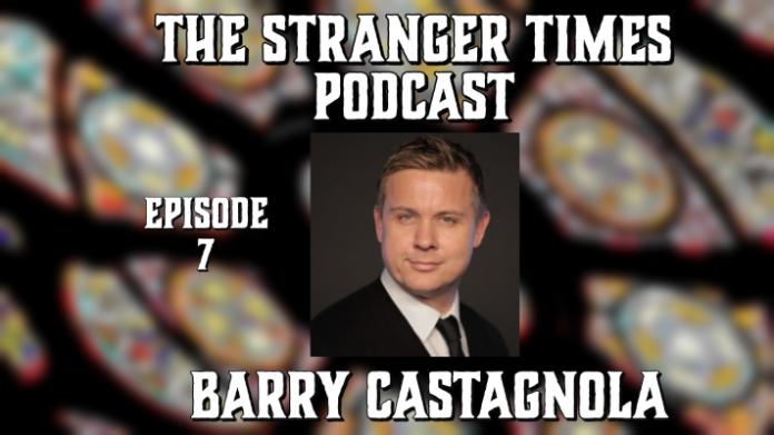The Stranger Times Podcast cover featuring Barry Castagnola