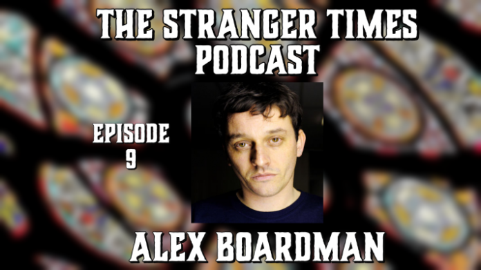 The Stranger Times podcast cover Episode 9 featuring Alex Boardman