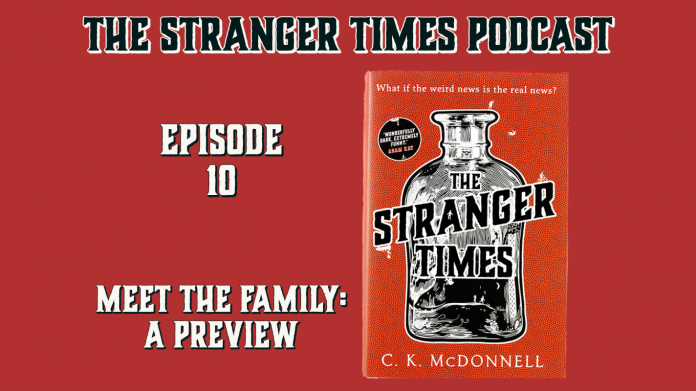 The Stranger Times Podcast Episode 10 - Meet the Family. Book cover featuring a copy of the book The Stranger Times