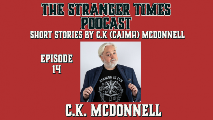 Cover of The Stranger Times podcast featuring C K McDonnell